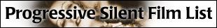 Progressive Silent Film List